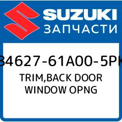 TRIM,BACK DOOR WINDOW OPNG, Suzuki, 84627-61A00-5PK