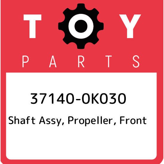 PROPELLER FRONT 37140-0K030 371400K030 Genuine Toyota SHAFT ASSY