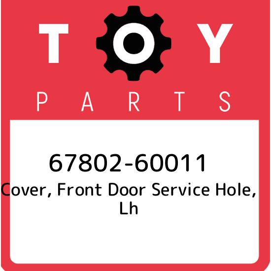 Genuine Toyota 67832-60070 Door Service Hole Cover