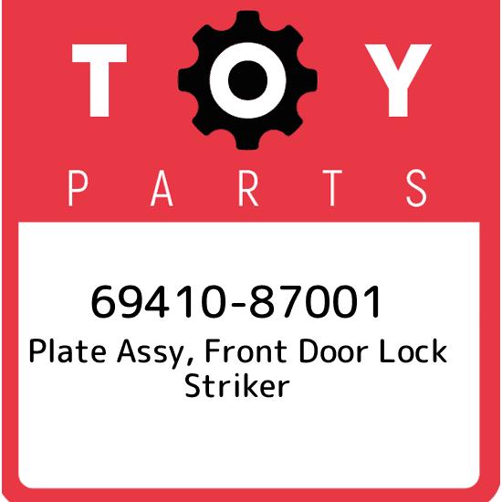 Genuine Toyota Striker Plate 69410-AA020