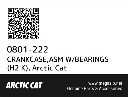 H2 K Arctic Cat 0801-222 CRANKCASE,ASM W//BEARINGS
