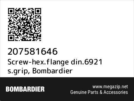 Screw-hex.flange din.6921 s.grip, Bombardier 207581646 oem parts