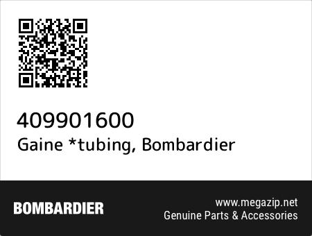 Gaine *tubing, Bombardier 409901600 oem parts