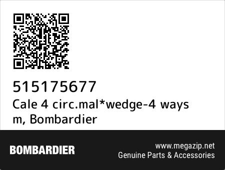Cale 4 circ.mal*wedge-4 ways m, Bombardier 515175677 oem parts