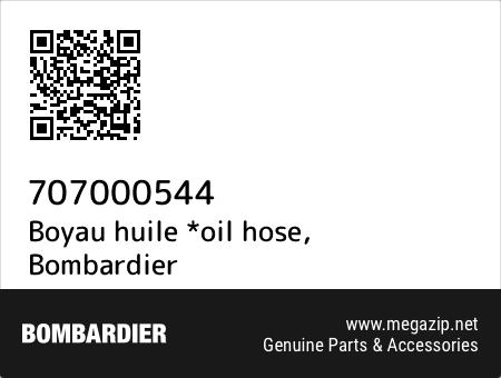 Boyau huile *oil hose, Bombardier 707000544 oem parts