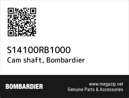 Cam shaft, Bombardier S14100RB1000 oem parts