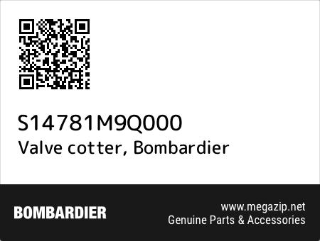Valve cotter, Bombardier S14781M9Q000 oem parts
