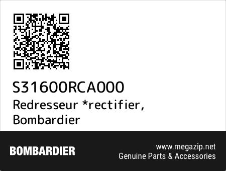 Redresseur *rectifier, Bombardier S31600RCA000 oem parts