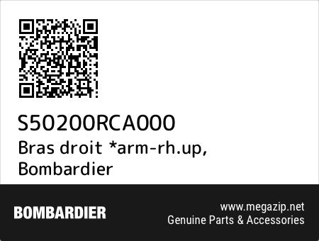 Bras droit *arm-rh.up, Bombardier S50200RCA000 oem parts