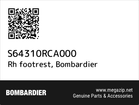 Rh footrest, Bombardier S64310RCA000 oem parts
