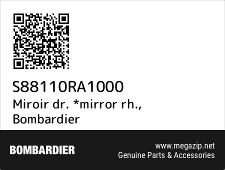 Miroir dr. *mirror rh., Bombardier S88110RA1000 oem parts