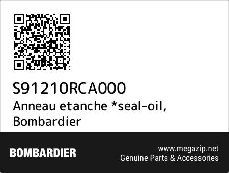 Anneau etanche *seal-oil, Bombardier S91210RCA000 oem parts