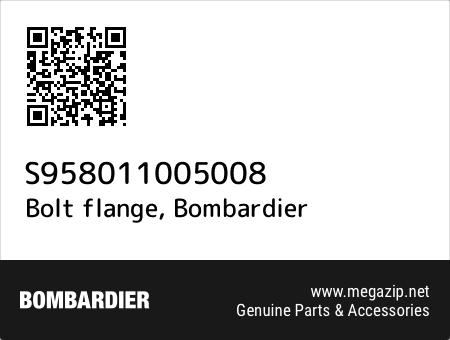 Bolt flange, Bombardier S958011005008 oem parts