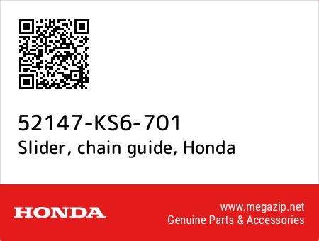 Slider, chain guide, Honda 52147-KS6-701 oem parts