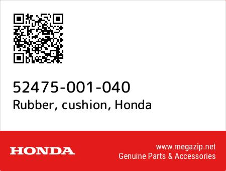 Rubber, cushion, Honda 52475-001-040 oem parts