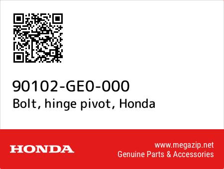 Bolt, hinge pivot, Honda 90102-GE0-000 oem parts