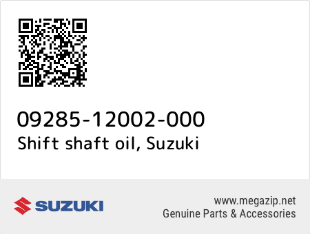 Shift shaft oil, Suzuki 09285-12002-000 oem parts
