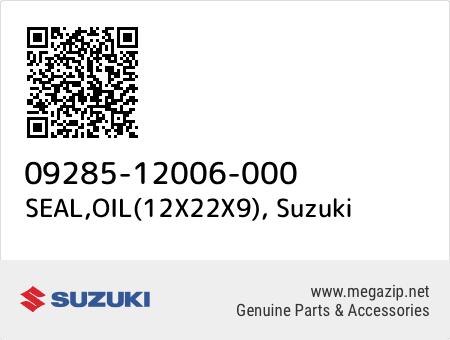 SEAL,OIL(12X22X9), Suzuki 09285-12006-000 oem parts
