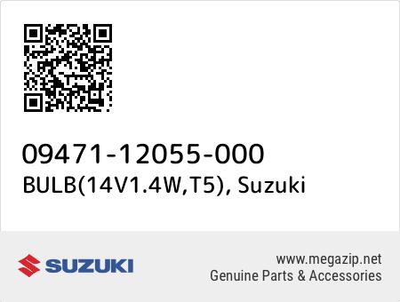 BULB(14V1.4W,T5), Suzuki 09471-12055-000 oem parts