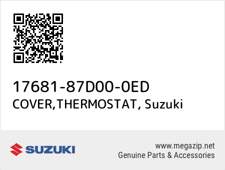 COVER,THERMOSTAT, Suzuki 17681-87D00-0ED oem parts