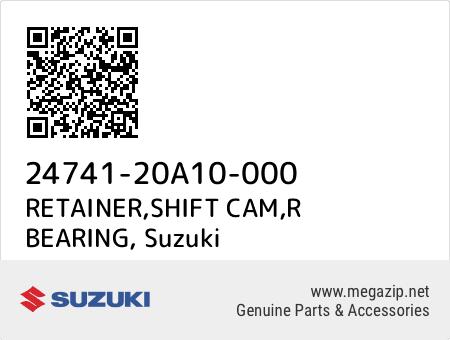 RETAINER,SHIFT CAM,R BEARING, Suzuki 24741-20A10-000 oem parts