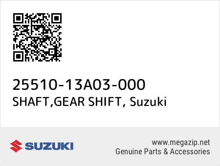 SHAFT,GEAR SHIFT, Suzuki 25510-13A03-000 oem parts