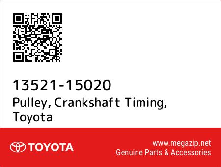CRANKSHAFT TIMING 13521-15020 1352115020 Genuine Toyota PULLEY