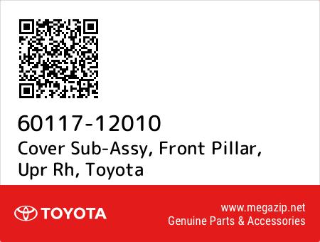 TOYOTA 6011712010 GENUINE OEM PILLAR COVER