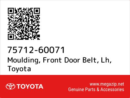 7571260071 Genuine Toyota MOULDING FRONT DOOR BELT LH 75712-60071
