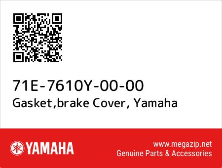 Gasket,brake Cover, Yamaha 71E-7610Y-00-00 oem parts