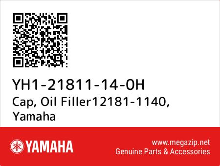 Cap, Oil Filler12181-1140, Yamaha YH1-21811-14-0H oem parts