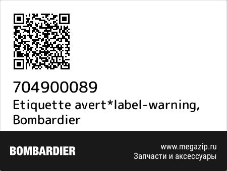 Etiquette avert*label-warning, Bombardier 704900089 запчасти oem