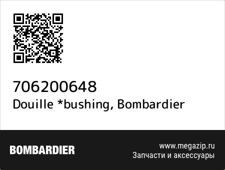 Douille *bushing, Bombardier 706200648 запчасти oem