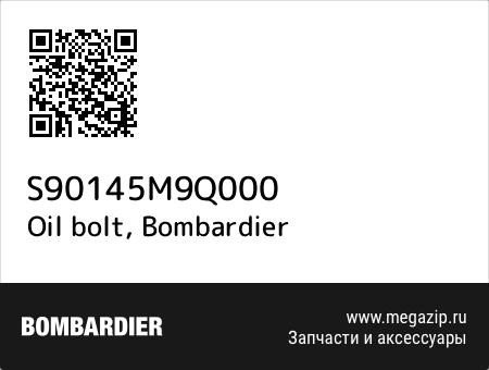 Oil bolt, Bombardier S90145M9Q000 запчасти oem