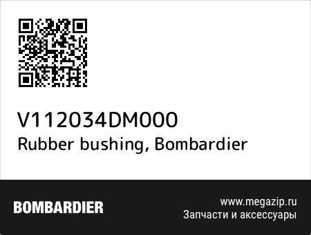 Rubber bushing, Bombardier V112034DM000 запчасти oem
