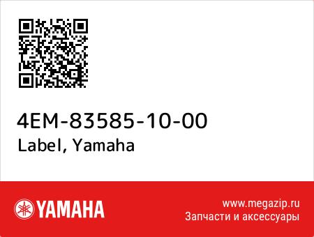 Label, Yamaha 4EM-83585-10-00 запчасти oem